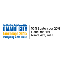 Smart City Landscape 2015 is scheduled to take place during September 10-11, 2015 in New Delhi, India