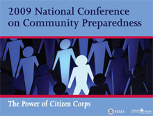 During the 2009 National Conference on Community Preparedness FEMA presented the first National Citizen Corps Achievement Awards