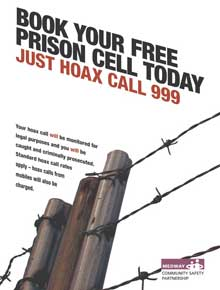 """The poster shows barbed wire and the headline: """"Book your free prison cell today! Just hoax call 999"""""""