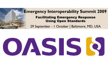 The OASIS Emergency Interoperability Summit and the NIEM Training Event will be held in conjunction in Baltimore, Maryland from September 29 - October 2, 2009