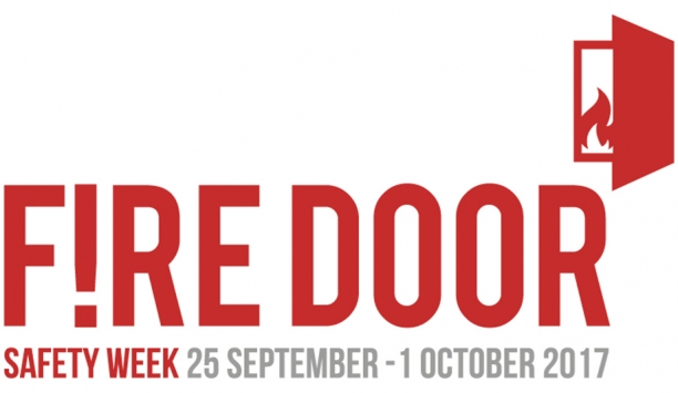 Fire Door Safety Week 2017 Spreads Awareness Of Unlocking And Unblocking Fire Doors Among Facility And Security Managers