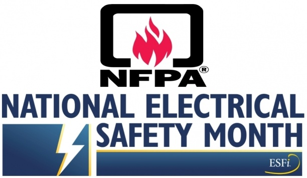 NFPA And ESFI Raises Awareness About Importance Of Electrical Fire Safety During National Electrical Safety Month