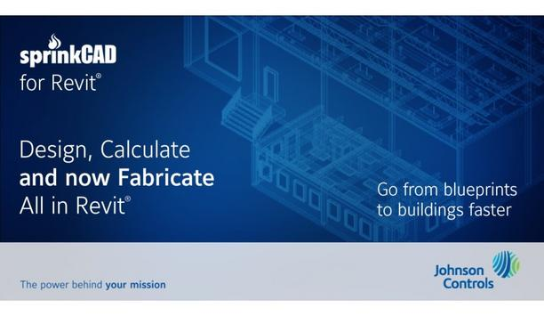 Johnson Controls Releases New SprinkCAD For Revit® Fabrication Tool To Simplify Sprinkler System Design