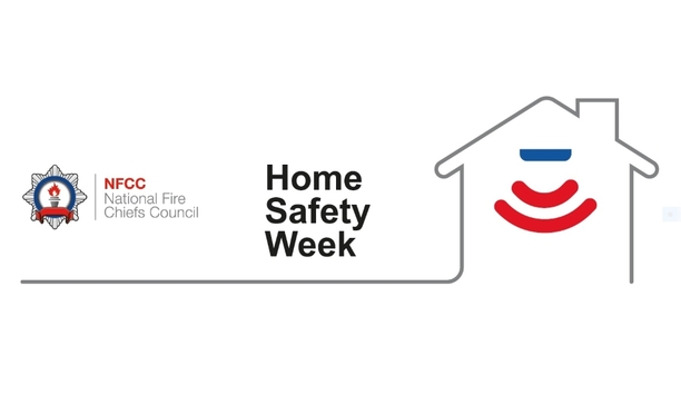 National Fire Chiefs Council's Home Safety Week Highlights Key Steps To Ensure Greater Home Safety