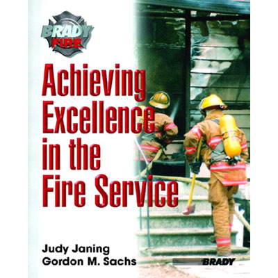 Brady Publishing Achieving Excellence in the Fire Service