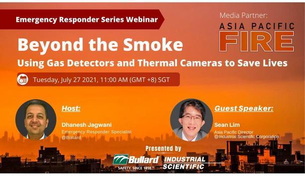 Bullard Emergency Responder Series Webinar 2021: 'Beyond The Smoke - Using Gas Detectors And Thermal Cameras To Save Lives'